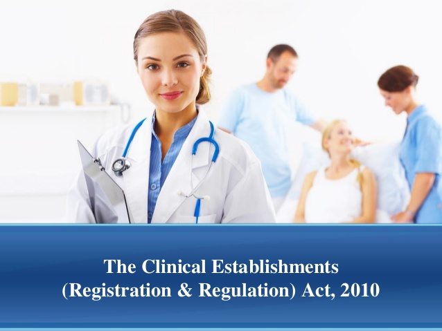 Clinical Establishments (Registration and Regulation) Act, 2010